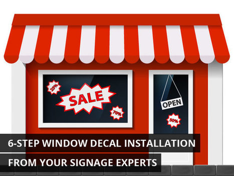 6-Step Window Decal Installation from Your Signage Experts | KenKindtSignworld | Scoop.it