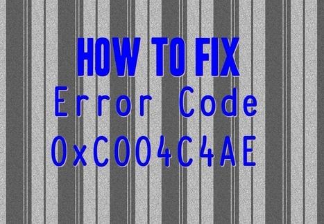 How to Fix Error Code 0xC004C4AE on Your PC | Windows Errors & Fixes | Scoop.it