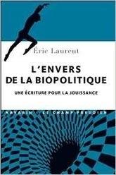 Eric Laurent : L'envers de la biopolitique. Une écriture pour la jouissance   Nouvelles Psy   Scoop.it