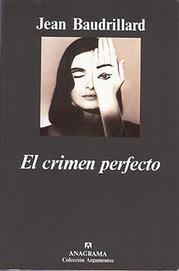 DESCARGAR: El Crimen perfecto (Jean Baudrillard ). | Disoluciones | Scoop.it