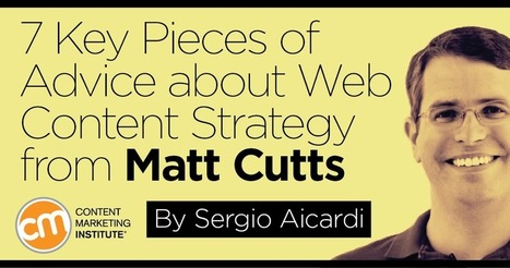 7 Key Pieces of Advice about Web Content Strategy from Matt Cutts | Digital Brand Marketing | Scoop.it