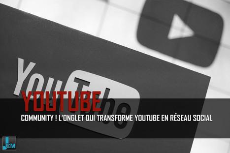 Community ! L'onglet qui transforme YouTube en réseau social | Veille communautaire et réseaux sociaux | Scoop.it