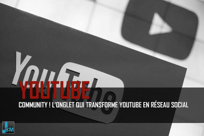 Community ! L'onglet qui transforme YouTube en réseau social | Médias sociaux : Conseils, Astuces et stratégies | Scoop.it