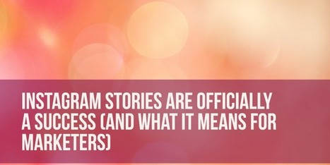 Instagram Stories Are Officially a Success (And What That Means for Marketers) | Simply Measured | Social Media Bites! | Scoop.it