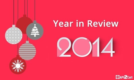 API2Cart: A Year in Review 2014 | API Integration | Scoop.it