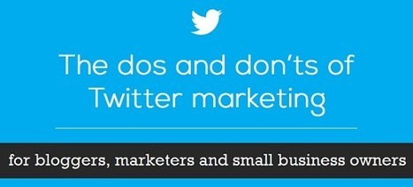10 Do's and Don'ts of Marketing Your Business on Twitter | Transformations in Business & Tourism | Scoop.it