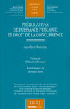 Prérogatives de puissance publique et droit de la concurrence (A. Antoine) | Nouveaux ouvrages du centre de documentation du CECOJI | Scoop.it