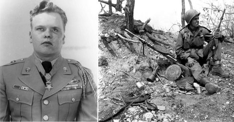 Dreadfully Wounded, this Medal of Honor Recipient Cleared Two Machine-Gun Nests and Saved His Unit | World at War | Scoop.it
