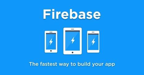 Build Extraordinary Apps - Firebase | Cloud Apps | Scoop.it