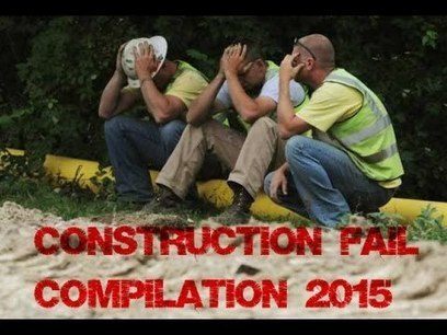 Construction Fail Compilation 2015 - YouTube | Fail Videos and Funny Stuff | Scoop.it