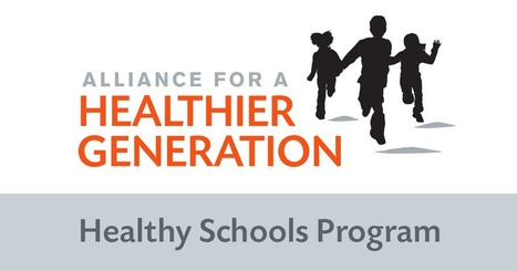 Alliance for a Healthier Generation // Healthy Schools Programs | Health Education Resources | Scoop.it