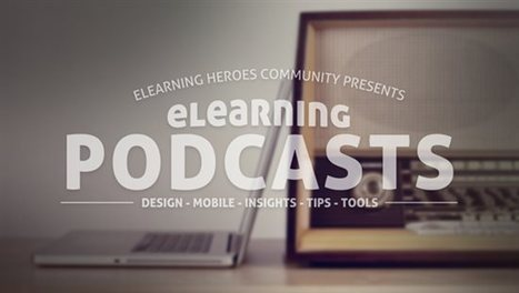 E-Learning Challenge #39: Podcasts for Learning - E-Learning Heroes | Edtech PK-12 | Scoop.it