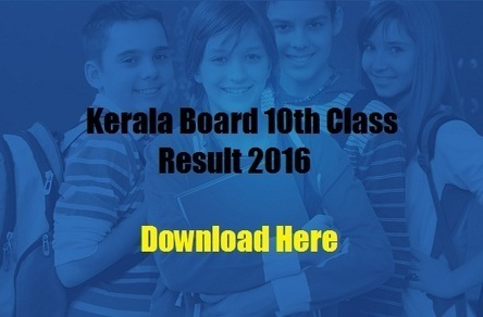 Kerala Board 10th Class Result 2016 - www.keralaresults.nic.in | Time Education | Scoop.it
