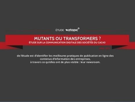 Etude sur la communication digitale des sociétés du CAC 40 : mutants … | communication digitale | Scoop.it