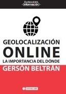 Geolocalización online. La importancia del dónde, de Gérson Beltrán | Libros El profesional de la información | Scoop.it