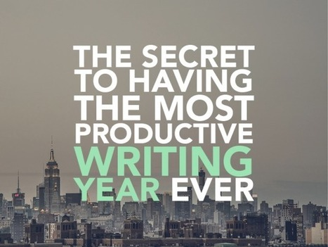 The Secret to Having the Most Productive Writing Year Ever | Freelance writing success | Scoop.it