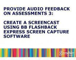 Providing audio feedback for students 3: Create a screencast using BB FlashBackExpress | Screencasting & Flipping for Online Learning | Scoop.it