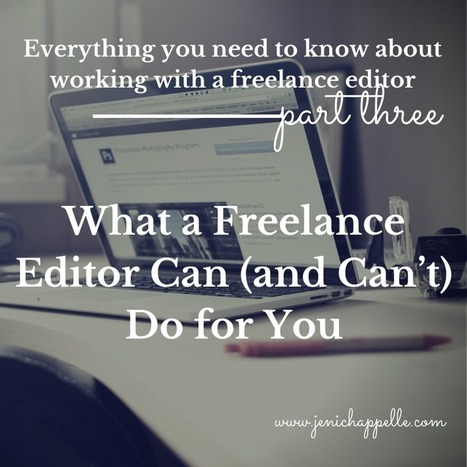 What a Freelance Editor Can (and Can't) Do for You - Jeni Chappelle | Writer's Life | Scoop.it