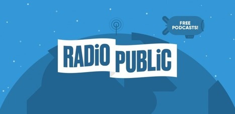 With its new app, RadioPublic wants to tackle podcasting's lingering challenges | Content production | Scoop.it