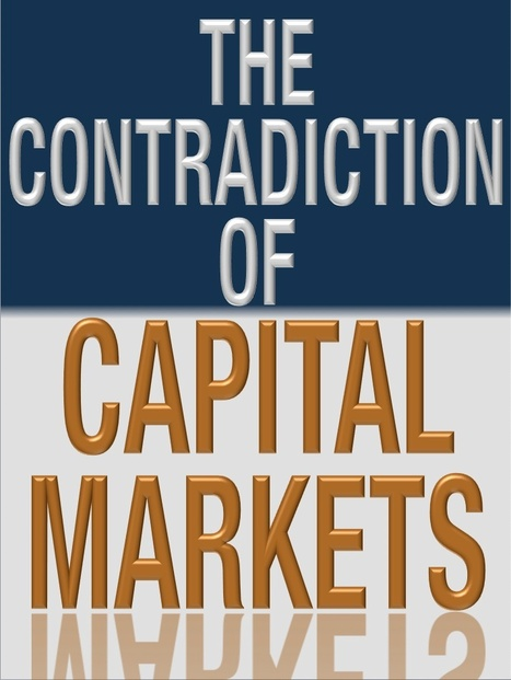 The Contradiction of Capital Markets | The Economy: Past, Present and Future | Scoop.it