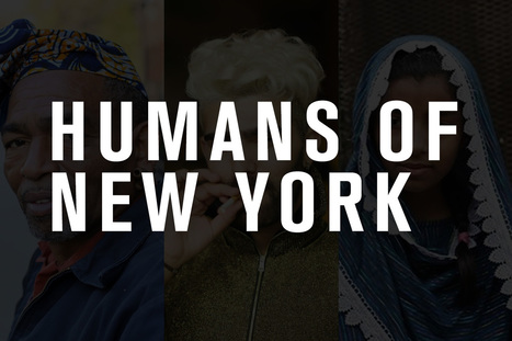 Humans of New York | The new world of work | Scoop.it