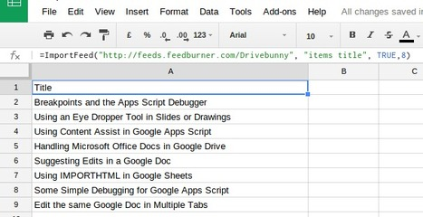 Import RSS or Atom Feeds into Google Sheets | Time to Learn | Scoop.it