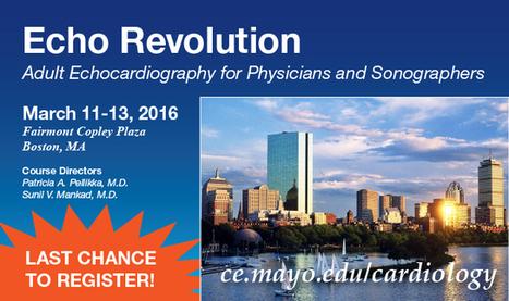 Last Chance to Register - Echo CME Program in Boston - Echo Revolution 2016 | CME-CPD | Scoop.it