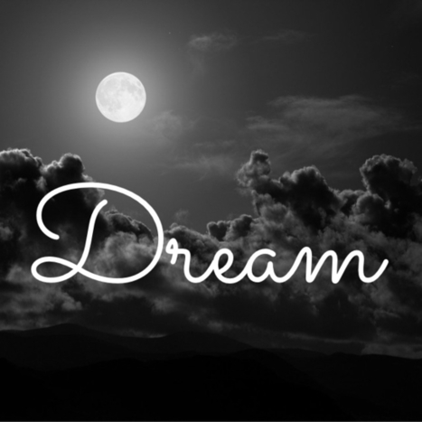 Dream | DREAMER... | Scoop.it