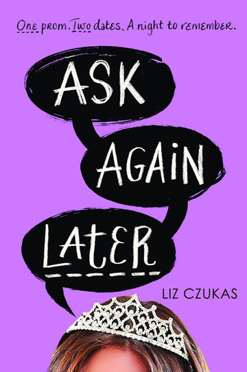 Cover Reveal: Ask Again Later By Liz Czukas | YAFic | Scoop.it