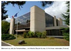Archives nationales : inquiétude après la fermeture du site de Fontainebleau | GenealoNet | Scoop.it