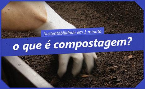 O que é compostagem? Como funciona? Quais são os benefícios para o meio ambiente e para a sociedade? | BOCA NO TROMBONE! | Scoop.it