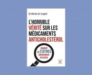 """Le cholestérol - Un extrait de """"L'horrible vérité sur les médicaments anticholestérol   Toxique, soyons vigilant !   Scoop.it"""