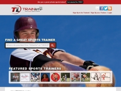TRAINlete: An Online Community that Helps Athletes of all Ages Reach their Next Level by Safely Connecting them to Great Private Sports Trainers and Coaches - Start-Ups.Co | Sports Entrepreneurship - McNerney 4140772 | Scoop.it