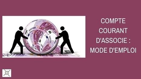 Compte courant d'associés : mode d'emploi | Directions financières TPE et PME | Scoop.it
