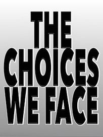 The Choices We Face... | Politics for the Twenty-first Century | Scoop.it