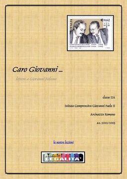 Caro Giovanni, lettere a Giovanni Falcone   Percorsi sulla legalità a.s. 2012 - 2013   Scoop.it