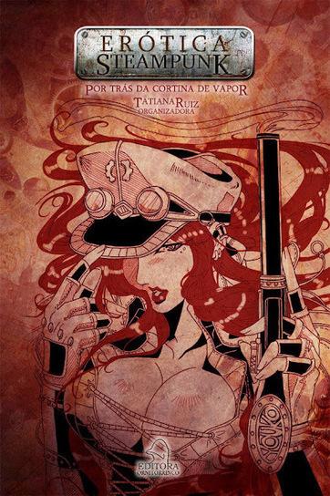 Editora Online Corujito: Antologia Erótica Steampunk / Organização Taty Ruiz | Paraliteraturas + Pessoa, Borges e Lovecraft | Scoop.it