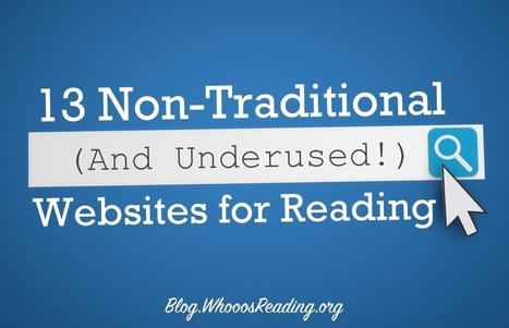 13 Non-Traditional (And Underused!) Websites for Reading | Library world, new trends, technologies | Scoop.it