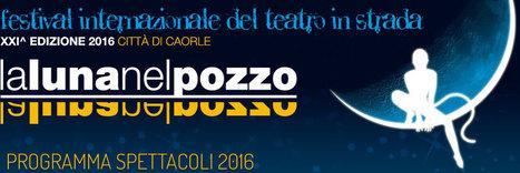 LA LUNA NEL POZZO FESTIVAL | Festival in Italia e all'Estero | Scoop.it