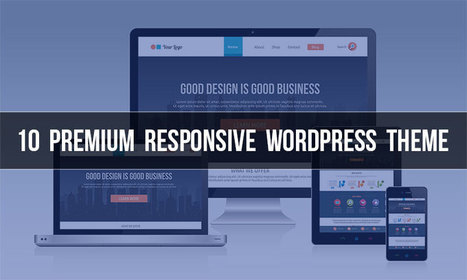 10 Responsive WordPress Themes For Your Business | Design Tips & Tricks | Scoop.it