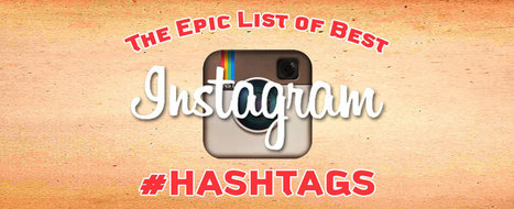 The Epic List of Best Instagram Tags | Social media culture | Scoop.it