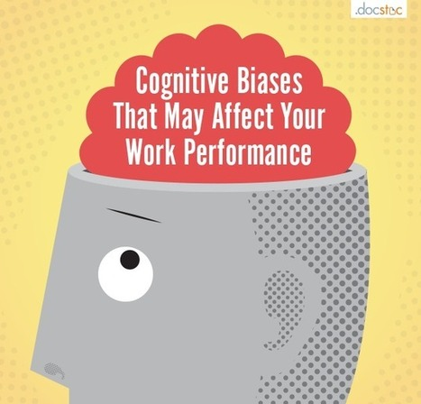 5 Cognitive Biases That Affect Your Work Success | Technology & Education & Capacities | Scoop.it