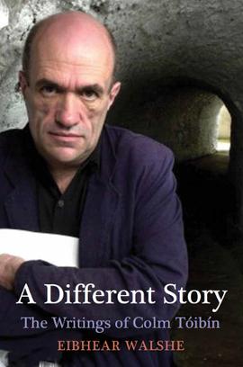 Eibhear Walshe on Colm Tóibín: A Different Story   The Irish Literary Times   Scoop.it