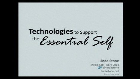 Linda Stone: Technologies to Support the Essential Self | Mindful Education | Scoop.it