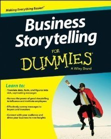 Update -- Business Storytelling For Dummies -- Karen Dietz, Lori Silverman | immersive media | Scoop.it
