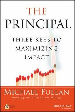 21st Century Learning/Teaching: The Principal - 3 Keys to Maximizing Impact - Book Review Fullan | School leadership | Scoop.it