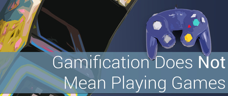 Gamification Does Not Mean Playing Games | Library world, new trends, technologies | Scoop.it