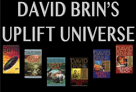 David Brin's Uplift Universe | David Brin's Uplift Universe | Scoop.it