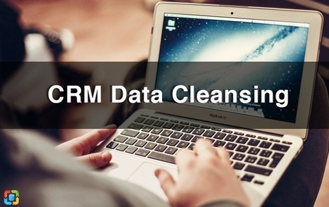 Everything You Need to Know About CRM Data Cleansing | CRM Reviews | Scoop.it