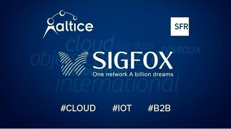 Altice et Sigfox annoncent un partenariat dans l'internet des objets | digital mentalist  and cool innovations | Scoop.it